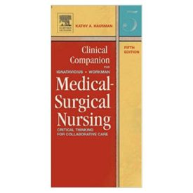 Clinical Companion for Medical-Surgical Nursing: Critical Thinking for Collaborative Care (Clinical Companion To Medical-surgical Nursing) (Paperback)