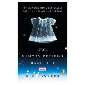 The Memory Keepers Daughter: A Novel (Paperback)