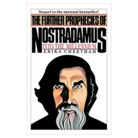 The Further Prophecies of Nostradamus: Into the Millennium (Paperback)