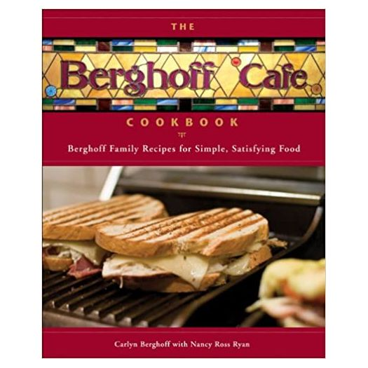 The Berghoff Café Cookbook: Berghoff Family Recipes for Simple, Satisfying Food (Hardcover)