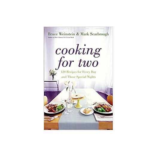 Cooking for Two: 120 Recipes for Every Day and Those Special Nights (Hardcover)