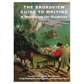 The Broadview Guide to Writing: A Handbook for Students - Sixth Edition (Paperback)